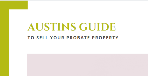 Austins Guide To sell your Probate Property - Austins Estate Agents, Wolverhampton