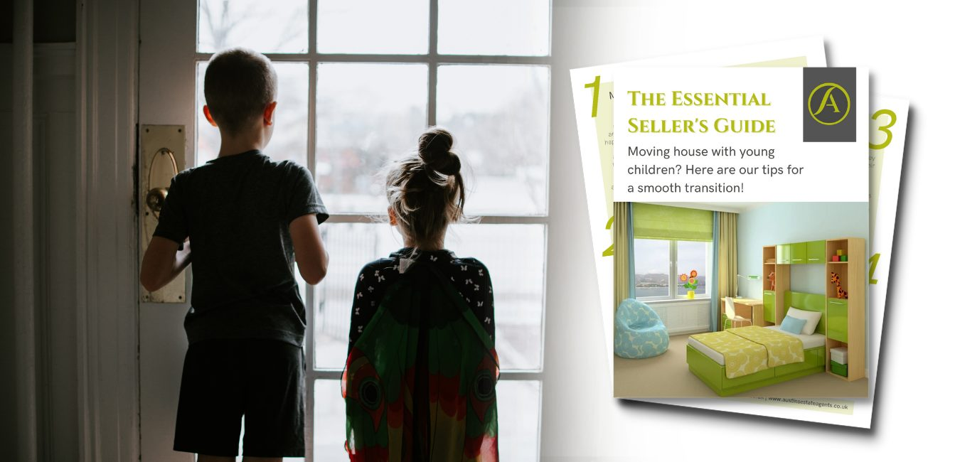 The Essential Seller's Guide – Moving House with Children - Austins Estate Agents, Wolverhampton